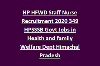 HP HFWD Staff Nurse Recruitment Notification 2020 349 HPSSSB Govt Jobs in Health and family Welfare Dept Himachal Pradesh