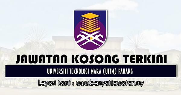 Jawatan Kosong 2020 di Universiti Teknologi Mara (UiTM) Pahang