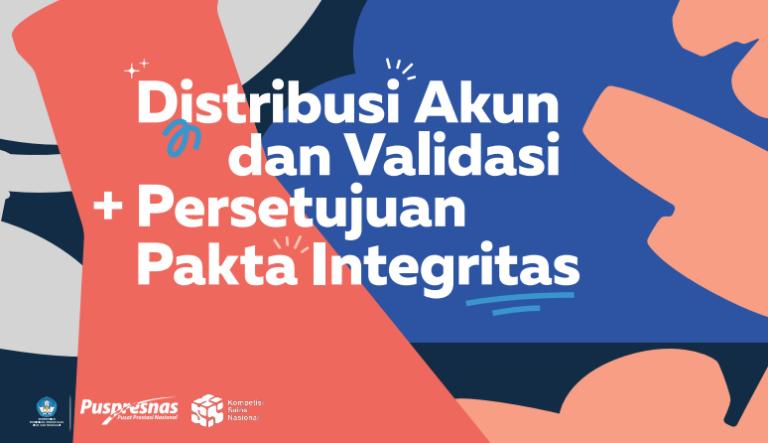 Distribusi Akun dan Validasi, Persetujuan Pakta Integritas KSN-P Tahun 2021