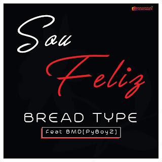 Bread Type Feat BMD PyBoyZ