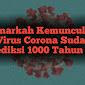 Benarkah Kemunculan Virus Corona di Bulan Maret Sudah Diprediksi 1000 Tahun oleh Ulama?