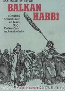 Mahmud Muhtar - Balkan Harbi (Üçüncü Kolordu'nun ve İkinci Doğu Ordusunun Muharebeleri)