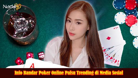 Info Bandar Poker Online Palsu Trending di Media Sosial
