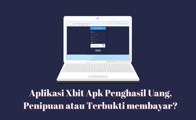 Aplikasi Xbit Apk Penghasil Uang
