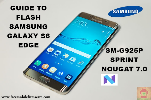 Guide To Flash Samsung Galaxy S6 Edge SM-G925P Sprint Nougat 7.0 Odin Method
