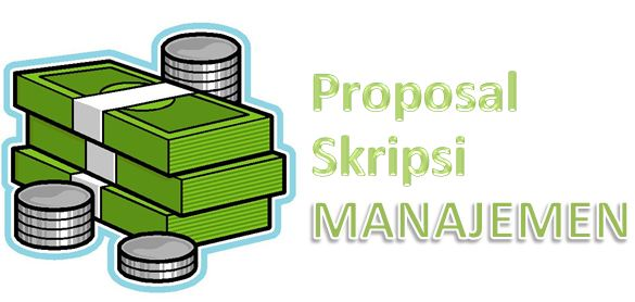 Contoh Proposal Skripsi Manajemen Bagi Mahasiswa