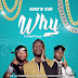 AUDIO: WHY- GODSKID FT DAJO & DEVIC