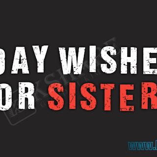 Best Birthday Wishes for Sister | Messages, Wishes and Greetings