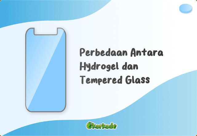 perbedaan hydrogel dan tempered glass