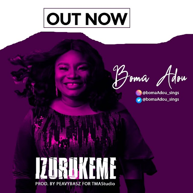Boma Aduo – Izurukeme (More Than Enough)