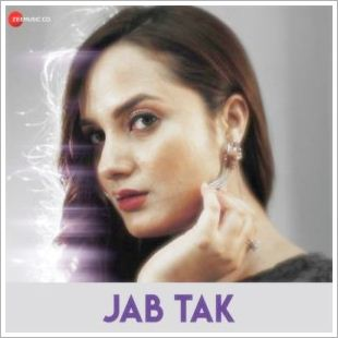Jab Tak (2019) Indian Pop MP3 Songs
