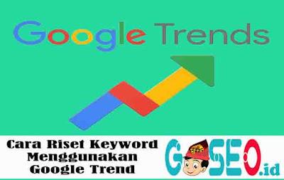 Cara Riset Keyword Menggunakan Google Trend