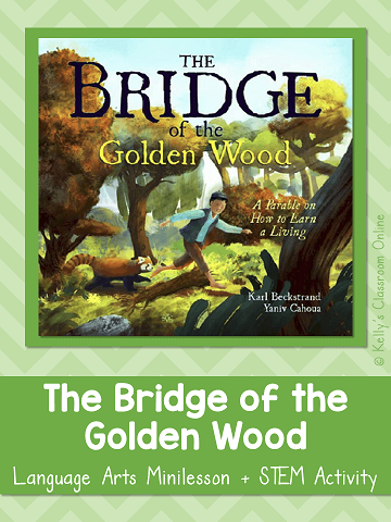 The Bridge of the Golden Wood by Karl Beckstrand is a modern day folktale about good deeds & helping others. STEM + economics + ELA minilessons.