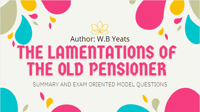 The Lamentations of the Old Pensioner  | Heritage Of Words | Class XII English Summary