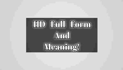 HD Full Form Name. HD long form. HD Meaning in hindi.