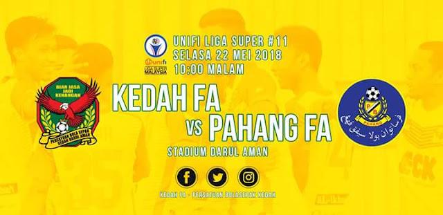 Live Streaming Kedah vs Pahang 22.5.2018 Liga Super