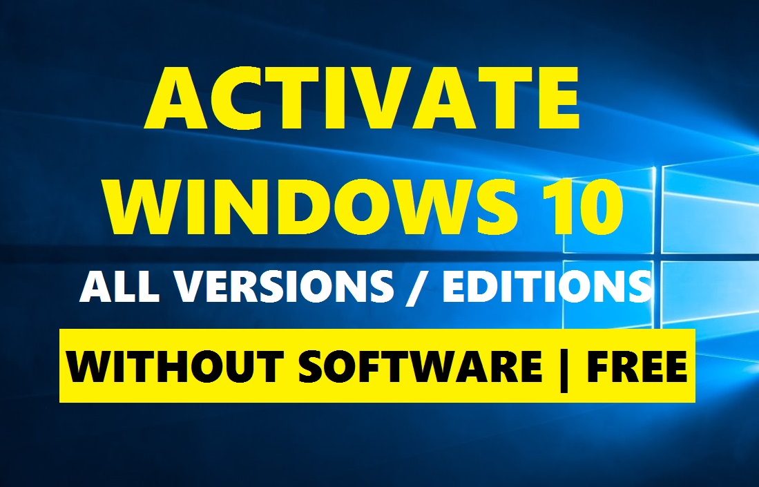 How to Activate Any Versions of Windows 10 Without Any Software or