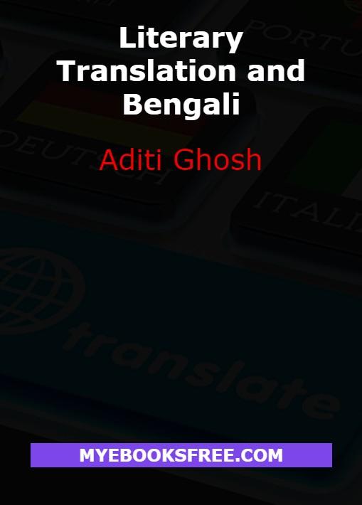 Literary Translation and Bengali PDF Book by Aditi Ghosh Download