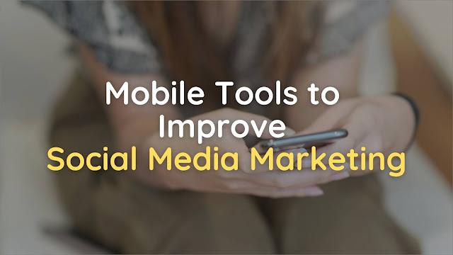 Mobile tools social media marketing
