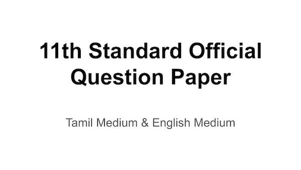 11th Standard Official Question Paper and answer keys Tamil Medium & English Medium