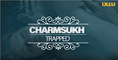 Charmsukh Trapped
