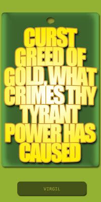 Curst greed of gold, what crimes thy tyrant power has caused © Kapil Arambam
