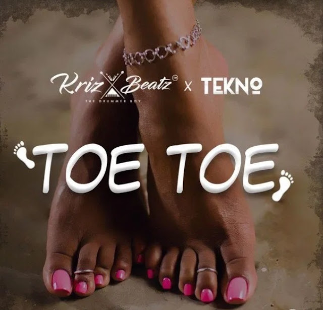 [Music] Krizbeatz - Toe Toe ft. Tekno (Mp3 Download)