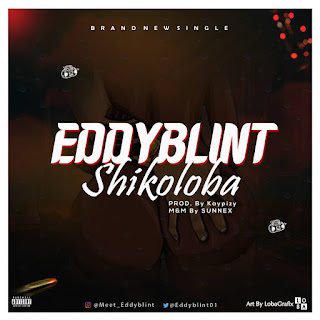 MUSIC : EddyBlint - Shikoloba