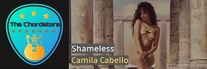 Camila Cabello - SHAMELESS Guitar Chords