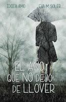 http://narayani-eraseunavez.blogspot.com/2018/03/el-ano-que-no-dejo-de-llover-idoia-amo.html
