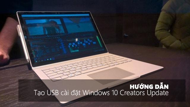 Hướng dẫn cách tạo USB cài đặt Windows 10 Creators Update