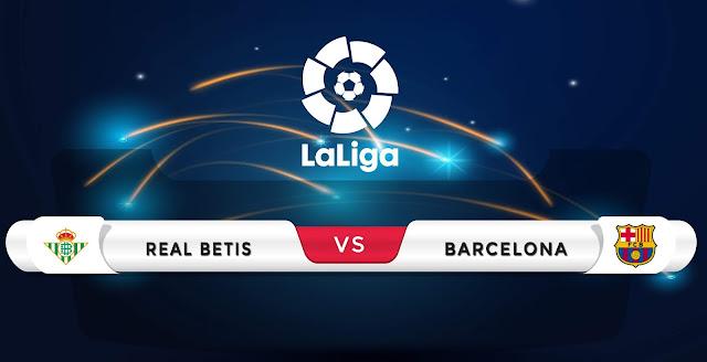 Real Betis vs Barcelona Prediction & Match Preview