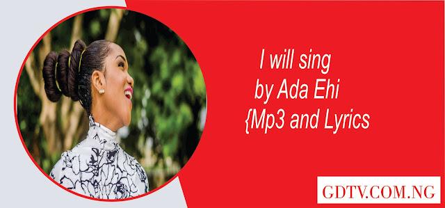 I will sing by Ada Ehi