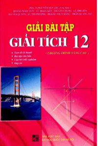 Giải Bài Tập Giải Tích 12: Nâng Cao - Nguyễn Văn Lộc