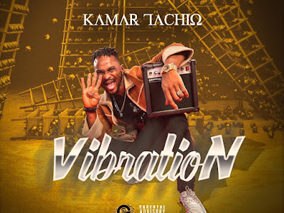 MP3 & VIDEO: Kamar Tachio - Vibration || @kamartachio