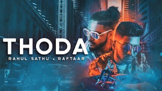 Thoda Lyrics Rahul Sathu ft Raftaar