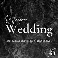 Destination Wedding - seu casamento único e inesquecível