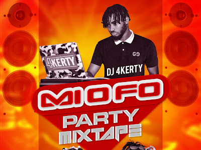 DOWNLOAD MIXTAPE: Dj 4kerty - Mi O Fo (Party Mixtape)