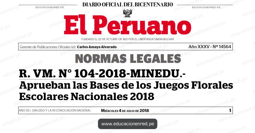 R. VM. N° 104-2018-MINEDU - Aprueban las Bases de los Juegos Florales Escolares Nacionales 2018 - www.minedu.gob.pe