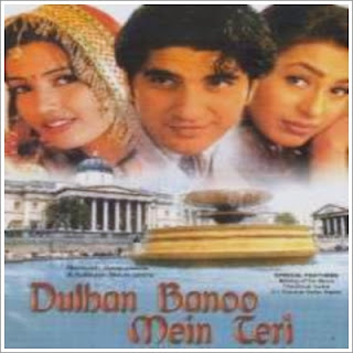 Dulhan Banoo Mein Teri (2001)