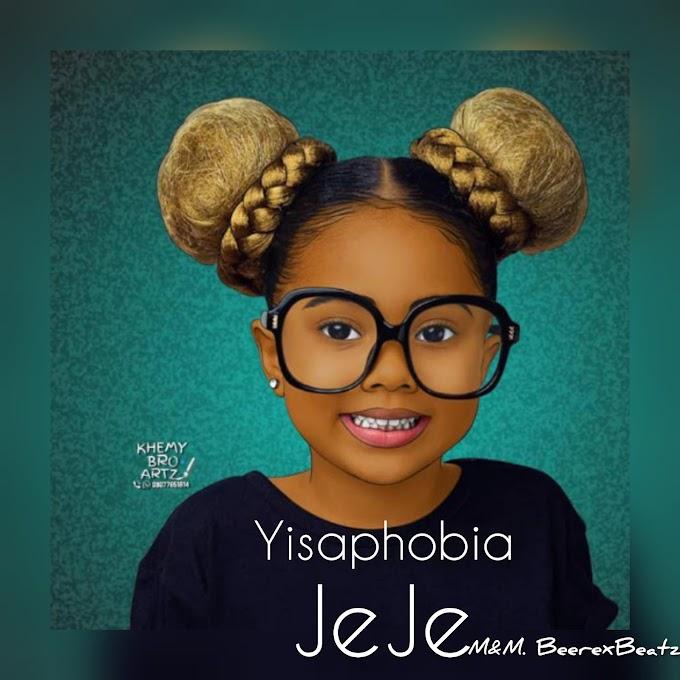 MP3 || YISAPHOBIA - JEJE (EASY) M&M. BEEREXBEATZ