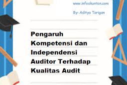 Pengaruh Kompetensi dan Independensi Auditor Terhadap Kualitas Audit