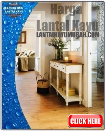 harga lantai kayu, jasa pemasangan lantai kayu, pasang lantai kayu per meter