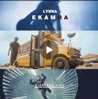 VIDEO: Lybra - Ekamba   @iamLybra