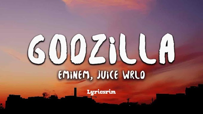 Godzilla Lyrics In english - Eminem ft. Juice WRLD