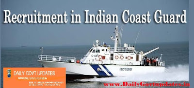 Indian Coast Guard Recruitment 2018, For Asst Commandant Posts Apply Now - Dailygovtupdates.in