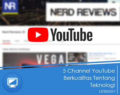 5 Channel Youtube Berkualitas Wacana Teknologi