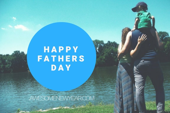 Happy Fathers Day 2018 Images, Wallpapers, Pictures & Photos