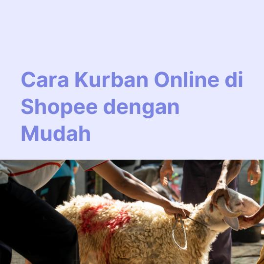 Cara Kurban Online di Shopee dengan Mudah