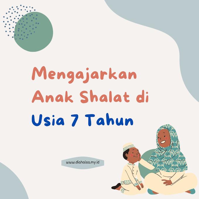 Mengajarkan Anak Shalat di Usia 7 Tahun